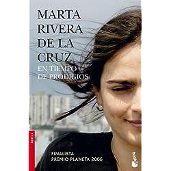 En tiempo de prodigios: Finalista Premio Planeta 2006 (Booket Logista)