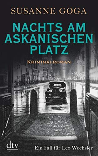 Weiß-wechsler (Nachts am Askanischen Platz: Kriminalroman (Leo Wechsler))