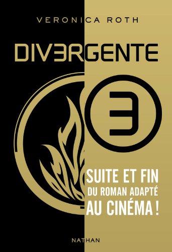 Divergente 3 par Veronica Roth