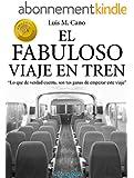 El fabuloso viaje en tren: Viaje al éxito (Spanish Edition)