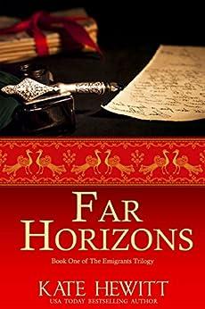 Far Horizons: A Romantic Historical Saga  (The Emigrants Trilogy Book 1) by [Hewitt, Kate]