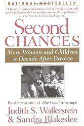 Second Chances: Men, Women and Children a Decade After Divorce by Sandra Blakeslee (1996-07-10)