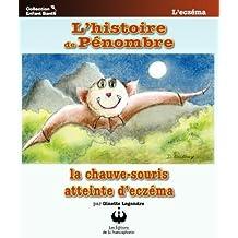 L'histoire de Pénombre, la chauve-souris atteinte d'ecséma (Collection Enfant Santé)