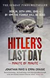 Hitler's Last Day: Minute by Minute by Emma Craigie