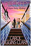 Decked (Regan Reilly series) by Carol Higgins Clark (1992-09-24)