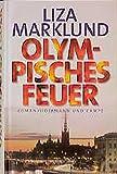 Liza Marklund: Olympisches Feuer