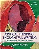 Critical Thinking, Thoughtful Writing by John Chaffee (2011-01-10)