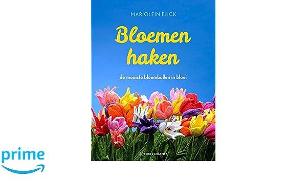 Bloemen Haken De Mooiste Bloembollen In Bloei Amazonde Marjolein
