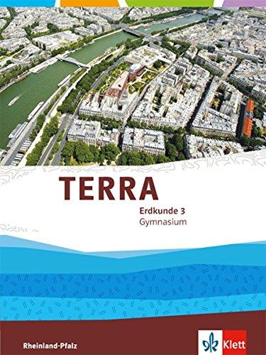 TERRA Erdkunde für Rheinland-Pfalz / Ausgabe für Gymnasien: TERRA Erdkunde für Rheinland-Pfalz / Schülerbuch Klasse 9/10: Ausgabe für Gymnasien