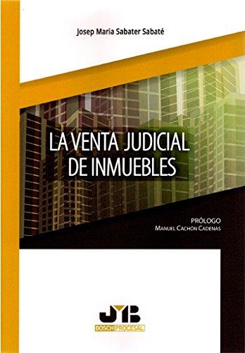 La venta judicial de inmuebles (Colección Procesal J.M. Bosch Editor) por Josep Maria Sabater Sabaté