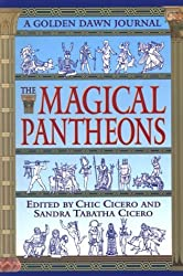 The Magical Pantheons: A Golden Dawn Journal (Bk.4) by Chic Cicero (1998-01-08)