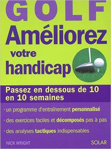 Golf : Améliorez votre handicap de Nick Wright ( 15 mai 2003 ) par Nick Wright