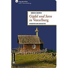 Gipfel und Seen in Vorarlberg: 66 Lieblingsplätze und 11 Aussichtsberge (Lieblingsplätze im GMEINER-Verlag)