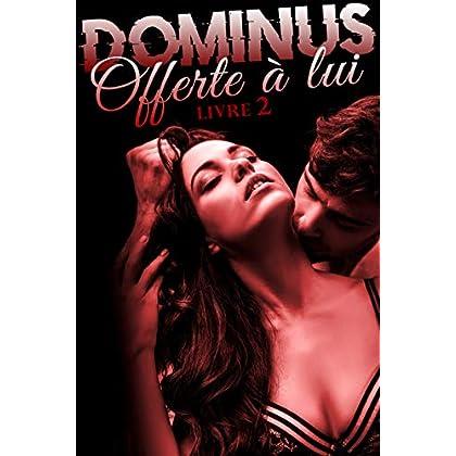 Dominus: Offerte à Lui (Livre 2): [New Adult]