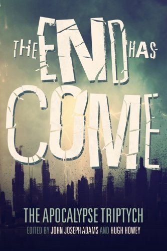 The End Has Come: Volume 3 (The Apocalypse Triptych)