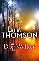 The Dog Walker (The Detective's Daughter) by Lesley Thomson (2017-04-06)