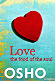 Love – the Food of the Soul (OSHO Singles)
