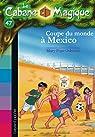 La Cabane Magique, tome 47 : Coupe du monde à Mexico par Osborne