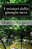 Scarica Libro I Misteri Della Giungla Nera (PDF,EPUB,MOBI) Online Italiano Gratis
