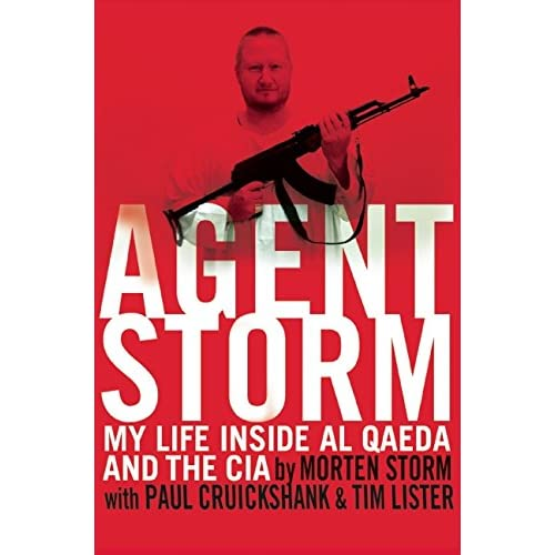 Agent Storm: My Life Inside al Qaeda and the CIA by Morten Storm (2014-08-19)
