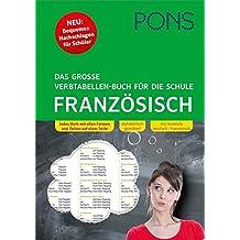 PONS Das große Verbtabellen-Buch für die Schule Französisch: Bequemes Nachschlagen für Schlüler