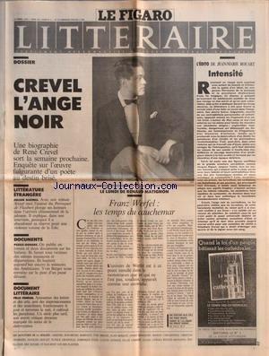 FIGARO LITTERAIRE (LE) du 11/03/1991 - DOSSIER - CREVEL L'ANGE NOIR - LITTERATURE ETRANGERE - JULIAN BARNES - DOCUMENTS - PEAUX-ROUGES - DOCUMENT LITTERAIRE - FELIX FENEON - LE LUNDI DE RENAUD MATIGNON - FRANZ WERFEL - LES TEMPS DU CAUCHEMAR - LES SIGNATURES DE LA SEMAINE - ARISTIDE, JEAN-MICHEL BARRAULT, YVES BERGER, ALAIN BOSQUET, ANDRE BRINCOURT, MANUEL CARCASSONNE, CHRISTIAN CHARRIERE, FRANCOIS CROUZET, PATRICK GRAINVILLE, DOMINIQUE GUIOU, CLAUDE JANNOUD, GILLES LAMBERT, LUCIL