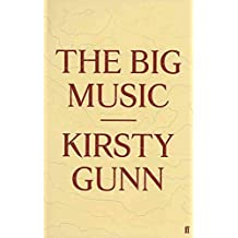 [The Big Music] (By: Kirsty Gunn) [published: July, 2012]