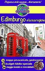Edimburgo e la sua regione: Scoprirete questa bellissima capitale di Scozia e la sua regione, storia, tradizioni e cultura, natura e splendidi paesaggi (Travel eGuide city Vol. 5)