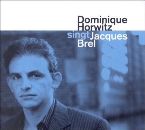 D. Horwitz singt Jacques Brel