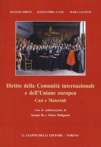 Diritto della Comunit internazionale e dell'Unione europea. Casi e materiali