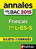 Annales ABC du BAC 2015 Français 1re L.ES.S (French Edition)