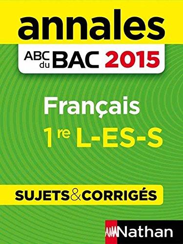Annales ABC du BAC 2015 Franais 1re L.ES.S