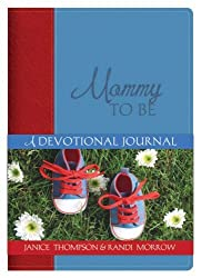Mommy To Be: A Devotional Journal by Janice Hanna (2008-05-01)