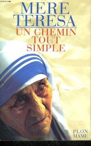 UN CHEMIN TOUT SIMPLE par Mère Teresa