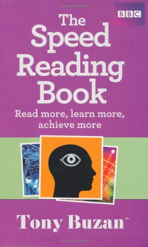 The Speed Reading Book: Read more, learn more, achieve more.