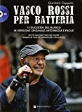 Vasco Rossi per batteria. Con CD Audio formato MP3