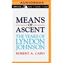 Means of Ascent (Years of Lyndon Johnson)