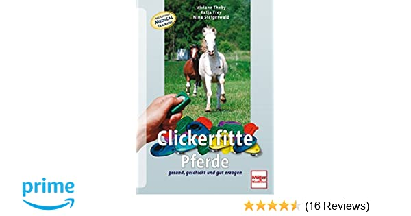 Reiten Ratgeber/Buch Theby gesund/geschickt&gut erzogen Clickerfitte Pferde