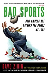 Bad Sports: How Owners Are Ruining the Games We Love (English Edition)
