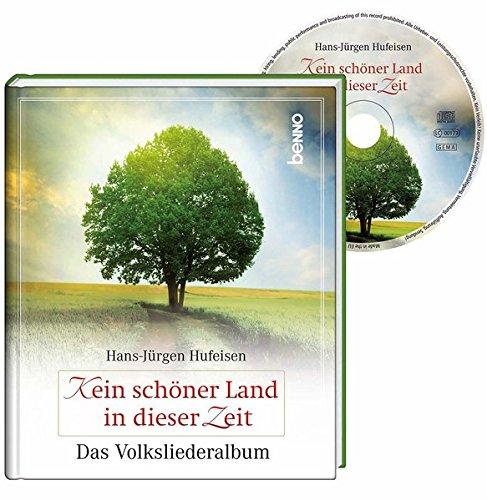 Kein schöner Land in dieser Zeit: Das Volksliederalbum