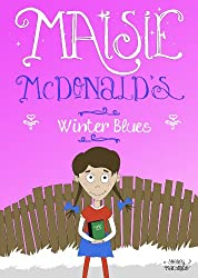 Maisie McDonald's Winter Blues (Book for Children Age 7+)