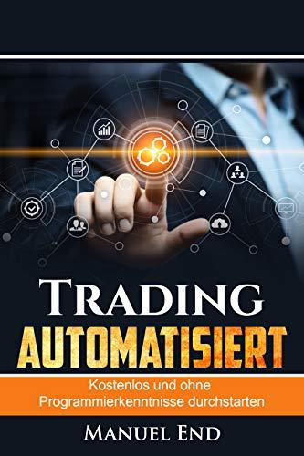 Trading automatisiert: Kostenlos und ohne Programmierkenntnisse ...