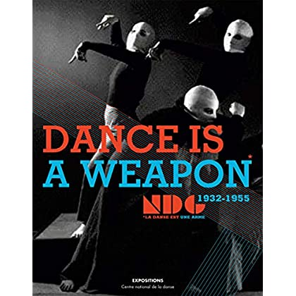 Dance is a weapon: LE NEW DANCE GROUP, 1932-1955