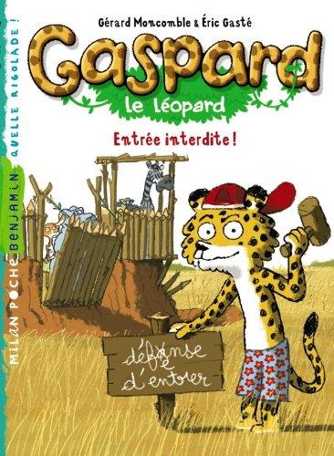Gaspard le léopard : Entrée interdite !