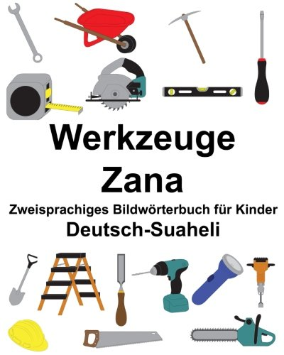 Deutsch-Suaheli Werkzeuge/Zana Zweisprachiges Bildwörterbuch für Kinder (FreeBilingualBooks.com)