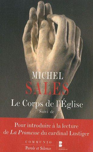 Le Corps de l'Eglise suivi de : Pour introduire à la lecture de La Promesse du cardinal Lustiger par Michel Sales