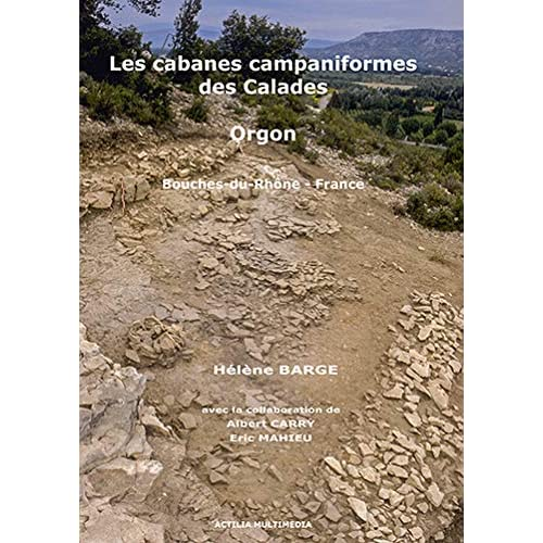 Les Cabanes Campaniformes des Calades - Orgon