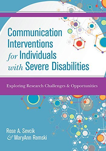 Communication Interventions for Individuals with Severe Disabilities: Exploring Research Challenges and Opportunities (2016-03-28)