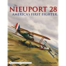 The Nieuport 28: America's First Fighter