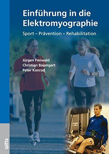 Einführung in die Elektromyographie: Sport - Prävention - Rehabilitation